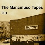 The Mancmuso Tapes 001