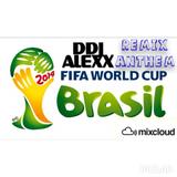 FIFA 2014 (DDJ ALEXX REMIX ANTHEM)