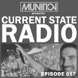 Current State Radio 017 with DJ Munition