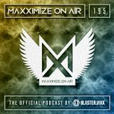 Blasterjaxx - Maxximize On Air 195