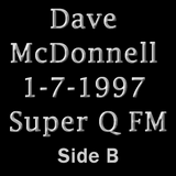 Dave McDonnell 1-7-97 Super Q FM Side B