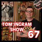 Tom Ingram Show #67