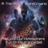ૐ Beyond Our Atmosphere ૐ - Full On Psytrance Set On July, 2017
