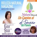 BELLEZA NATURAL MAGAZINE CON MARITZA PEREZ SOCORRO-05-14-19-UN CAMINO AL SERVICIO DEL PLANETA
