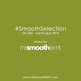 @MrSmoothEMT | #SmoothSelection : Mix 005 - Jul/Aug 2014 | R&B and Hip-Hop mix