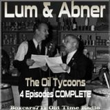 Lum & Abner - Oil Tycoons - 4 Episodes COMPLETE (01-04-35 to 01-08-35)