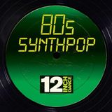 12 Inch Dance: 80s Synthpop (Continuous Mix)