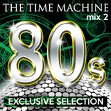 The Time Machine - Mix 2 [80s Exclusive Selection]