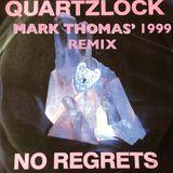 QUARTZLOCK - No Regrets (MARK THOMAS' 1999 Saint-At-Large Remix)