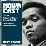 "Nowa Cloudcast Vol 30 ""Tribute to Prince Buster"" (Part 1) Selected by M&M Sound Box"