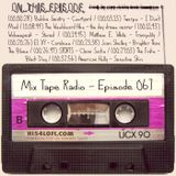 MIX TAPE RADIO | EPISODE 067