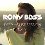 RONY BASS - DEEP HOUSE SESSION VOL.9.
