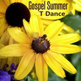 Gospel Summer T- dance 2019
