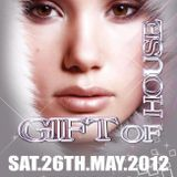 Gift Of House @Proud2 26th.May.2012