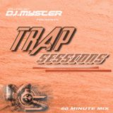 DJ.MYSTER PRESENTS TRAP SESSIONS...