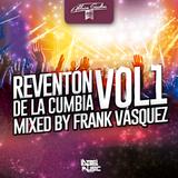 Reventón de la Cumbia Vol. 1 Mixed By Frank Vásquez