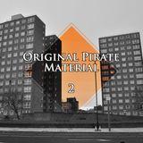 Original Pirate Material Vol. 2