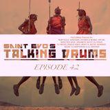 Saint Evo's Talking Drums Ep. 42