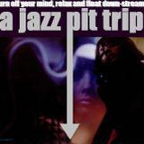The Jazz Pit Vol 5 : Jazz Pit Trip