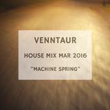 "House Mix Mar 2016 ""Machine Spring"""