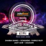Greatest Creation Riddim - Juke Boxx Productions
