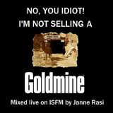 Janne Rasi - Mixes From The Vault #2 - No You Idiot, I'm Not Selling A Goldmine! [Live on ISFM]