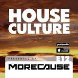 House Culture Presented by MoreCause E12