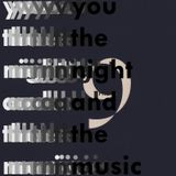You, the Night and the Music - 17th February 2019