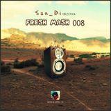 San_Di Selection # Fresh Mash 008