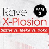 Sizzler vs. Meke vs. Yoko - Rave X-Plosion part: 2 (19.06.2015) 90s trance & hardtrance