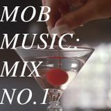 MOB MUSIC: MIX NO.1