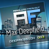 Max Deepfield - Absolute Freakout: Deepression 003