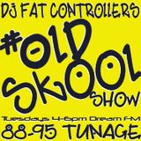 DJ Fat Controller #OldSkool Show on Dream FM 24th June 2014