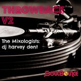 SoulBounce Presents The Mixologists: dj harvey dent's 'Throwback V2'