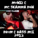 Munxi & MC Skamma Don - Drum & Bass Mix 2013
