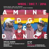 2016.12.07 - Amine Edge & DANCE @ 1UP, Reno, USA
