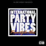 International Party Vibes Freestyle Mix: [ AFROBEATS, DANCEHALL, HIPHOP, R&B,SOCA]