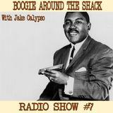 Boogie Around The Shack Radio Show #7