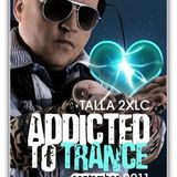 Talla 2xlc addicted to trance september 2011 talla special