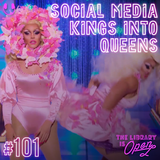 #101 Social Media Kings Into Queens