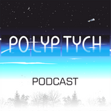 Polyptych Podcast Episode #004 (1st Hour - Polyptych Choice, 2nd Hour - Miguel A.F.)