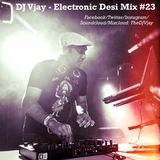 DJ Vjay - Electronic Desi Mix #23