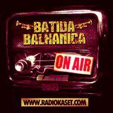 ★ BATIDA BALKANICA RADIO SHOW  #2 ★