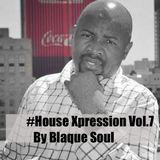 House Xpression Mix Vol.7 by Blaque Soul