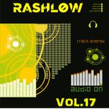 Rashlow Dj Set - Vol.17