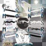 iob - Your Monday Is My Friday (Stream Of Consciousness)