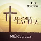 07MAR18 - Llévame a la Cruz Parte I (Duelo de Duelos) - Isaí Lemus