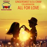 All For Love ~ GingerSweet & DJ CRAM Collaboration