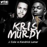 @DJKRISMURDY // J.COLE VS KENDRICK LAMAR