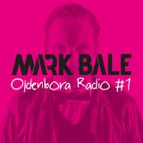 Oldenbora Radio #1 |Mark Bale